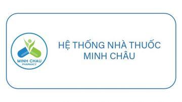 HỆ THỐNG NHÀ THUỐC MINH CHÂU